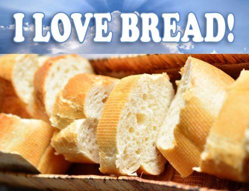 I LOVE BREAD!