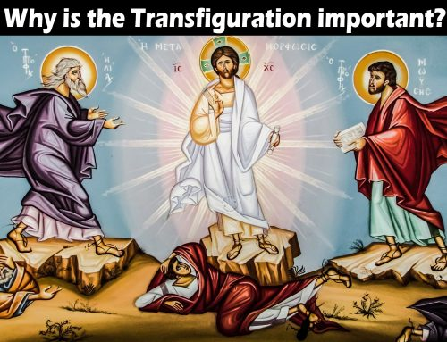 Why is the Transfiguration important?